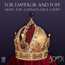 For Emperor And Pope: Music For A Renaissance Court/The Song Company, Roland Peelman, Tommie Anderson