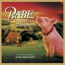 Babe (Orchestral Soundtrack)/Melbourne Symphony Orchestra, Nigel Westlake
