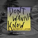 Don't Wanna Know (Ryan Riback Remix) (feat. Kendrick Lamar)/Maroon 5