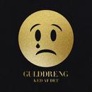 Ked Af Det/Gulddreng