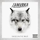 Raised In The Wild/1 AMVRKA