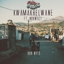 Kwamakhelwane (feat. Nokwazi)/Dbn Nyts