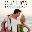 Un Mundo Aparte/Carla E Ivan