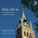 Abide With Me: A Treasury Of Classic Hymns/Choir Of Trinity College, University Of Melbourne, Michael Leighton Jones