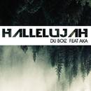 Hallelujah (feat. AKA)/Du Boiz