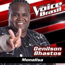 Monalisa (The Voice Brasil 2016)/Denilson Bhastos