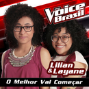 O Melhor Vai Começar (The Voice Brasil 2016)/Lilian & Layane