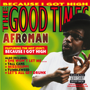 The Good Times/Afroman