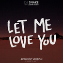 Let Me Love You (Andrew Watt Acoustic Remix) (feat. Justin Bieber)/DJ Snake