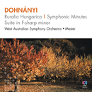 Dohnányi: Ruralia Hungarica – Symphonic Minutes Suite In F-Sharp Minor/West Australian Symphony Orchestra, Jorge Mester