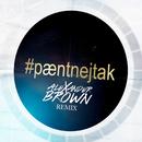 Pænt Nej Tak (Alexander Brown Remix)/Nik & Jay