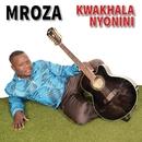 Kwakhala Nyonini/Mroza