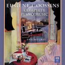 Goossens: Complete Piano Music/Antony Gray