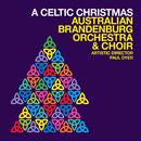 A Celtic Christmas (Live)/Australian Brandenburg Orchestra, Brandenburg Choir, Paul Dyer