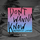 Don't Wanna Know (Total Ape Remix) (feat. Kendrick Lamar)/Maroon 5