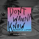 Don't Wanna Know (Total Ape Remix) (feat. Kendrick Lamar)/Maroon 5