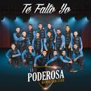 Te Falto Yo/La Poderosa Banda San Juan