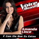 É Com Ela Que Eu Estou (The Voice Brasil 2016)/Amanda Lince