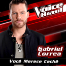 Você Merece Cachê (The Voice Brasil 2016)/Gabriel Correa