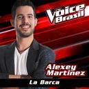 La Barca (The Voice Brasil 2016)/Alexey Martinez