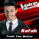 Treat You Better (The Voice Brasil 2016)/Rafah