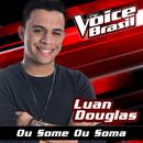 Ou Some Ou Soma (The Voice Brasil 2016)/Luan Douglas