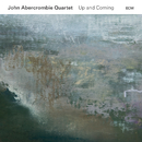 Up And Coming/John Abercrombie Quartet