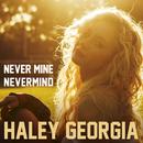 Never Mine Nevermind/Haley Georgia