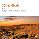 Conyngham: Vast/Australian Youth Orchestra, John Hopkins