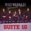 Who I Wanna Be (Rykkinnfella Remix)/Suite 16