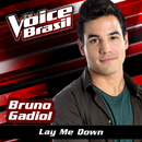 Lay Me Down (The Voice Brasil 2016)/Bruno Gadiol