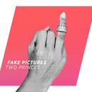 Two Princes (Radio Mix)/Fake Pictures