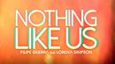 Nothing Like Us (Lyric Video) (feat. Lorena Simpson)/Filipe Guerra