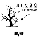 Bingo (Fredes Far)/ADHD