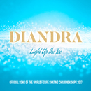 Light Up The Ice (Official Song Of The World Figure Skating Championship 2017)/Diandra