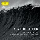 Three Worlds: Music From Woolf Works/Max Richter