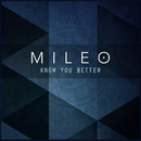 Know You Better/Mileo