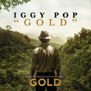 "Gold (From The Original Motion Picture Soundtrack ""Gold"")/Iggy Pop"