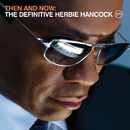 Then And Now: The Definitive Herbie Hancock/Herbie Hancock