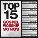 Top 15 Gospel Worship Songs/Maranatha! Gospel