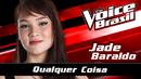 Qualquer Coisa (The Voice Brasil 2016 / Audio)/Jade Baraldo