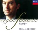 Mozart: Fantasia - Organ Works/Thomas Trotter