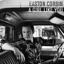A Girl Like You/Easton Corbin