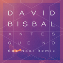 Antes Que No (Sak Noel Remix)/David Bisbal