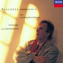 Bruckner: Symphony No. 4/Christoph von Dohnányi, The Cleveland Orchestra