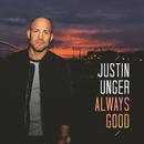 Always Good/Justin Unger