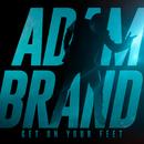 Get On Your Feet/Adam Brand