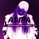 Dye My Hair (Felon Remix)/ALMA