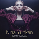 Kau Tak Lagi Ada/Nina Yunken