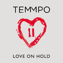 Love On Hold/Temmpo